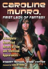 Caroline Munro - First Lady of Fantasy