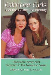 Gilmore Girls and the Politics of Identity:
