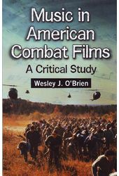 Music in American Combat Films: A Critical Study