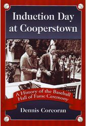 Baseball - Induction Day at Cooperstown: A