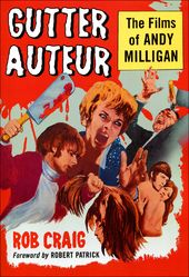 Andy Milligan - Gutter Auteur: The Films of Andy