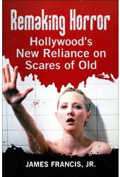 Remaking Horror: Hollywood's New Reliance on