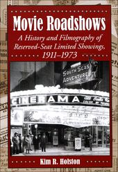 Movie Roadshows: A History and Filmography of