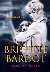 Brigitte Bardot - A Biography