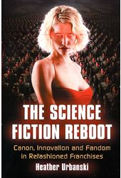 The Science Fiction Reboot: Canon, Innovation and