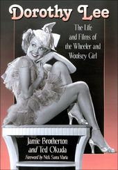 Dorothy Lee - The Life and Films of the Wheeler