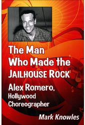 The Man Who Made the Jailhouse Rock: Alex Romero,