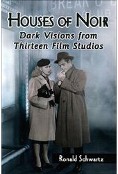 Houses of Noir: Dark Visions from Thirteen Film