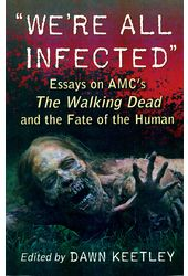 The Walking Dead - We're All Infected: Essays on
