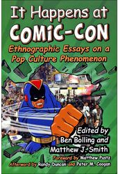 It Happens at Comic-Con: Ethnographic Essays on a