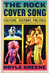 The Rock Cover Song: Culture, History, Politics