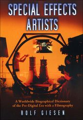 Special Effects Artists: A Worldwide Biographical
