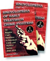 Encyclopedia of Early Television Crime Fighters: