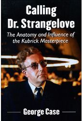 Calling Dr. Strangelove: The Anatomy and