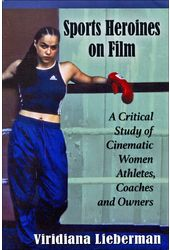 Sports Heroines on Film: A Critical Study of