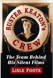 Buster Keaton's Crew: The Team Behind His Silent