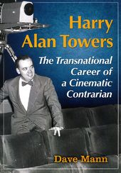 Harry Alan Towers: The Transnational Career of a