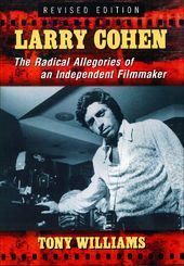 Larry Cohen: The Radical Allegories of an