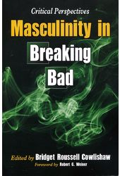 Breaking Bad - Masculinity in Breaking Bad