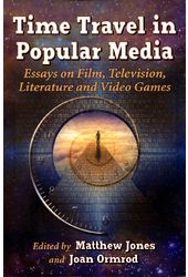 Time Travel in Popular Media: Essays on Film,