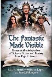 The Fantastic Made Visible: Essays on the