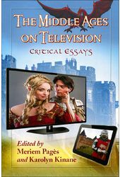 The Middle Ages on Television: Critical Essays