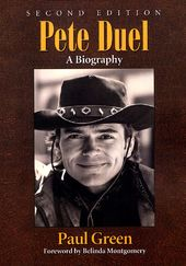 Pete Duel: A Biography (2nd Edition)