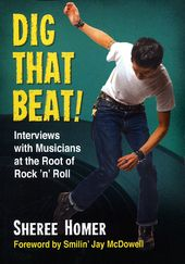 Dig That Beat!: Interviews with Musicians at the