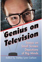 Genius on Television: Essays on Small Screen