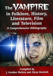 The Vampire in Folklore, History, Literature,