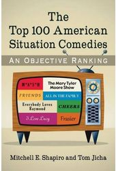 The Top 100 American Situation Comedies: An