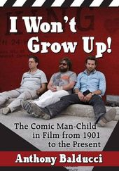 I Won't Grow Up!: The Comic Man-Child in Film