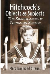 Hitchcock's Objects As Subjects: The Significance
