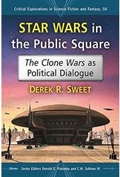 Star Wars in the Public Square: The Clone Wars as
