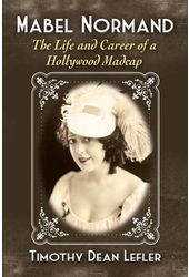 Mabel Normand: The Life and Career of a Hollywood
