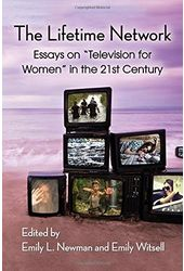 "The Lifetime Network: Essays on ""Television for"