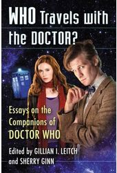 Who Travels with the Doctor?: Essays on the