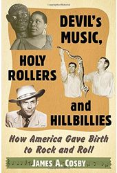 Devil's Music, Holy Rollers and Hillbillies: How