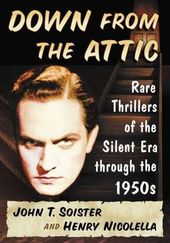 Down from the Attic: Rare Thrillers of the Silent
