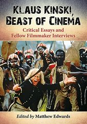 Klaus Kinski - Beast of Cinema: Critical Essays