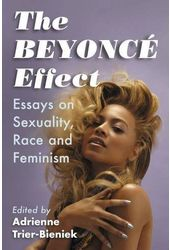 The Beyonce Effect: Essays on Sexuality, Race and