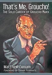 Groucho Marx - That's Me, Groucho! The Solo