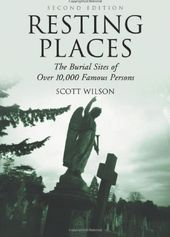 Resting Places: The Burial Sites of over 10,000