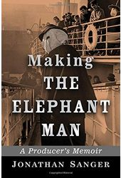 Making the Elephant Man: A Producer's Memoir