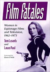 Film Fatales: Women in Espionage Films and