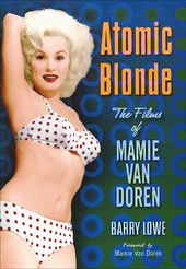 Mamie Van Doren - Atomic Blonde: The Films of