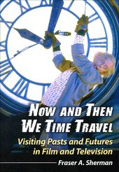 Now and Then We Time Travel: Visiting Pasts and