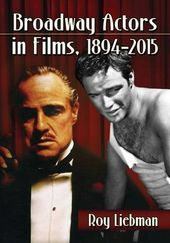 Broadway Actors in Films, 1894-2015