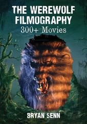 The Werewolf Filmography: 300+ Movies
