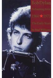 Bob Dylan - Performing Artist, Volume 1: The